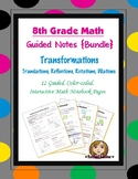 Math 8 Guided Interactive Math Notebook (Bundle): Transformations