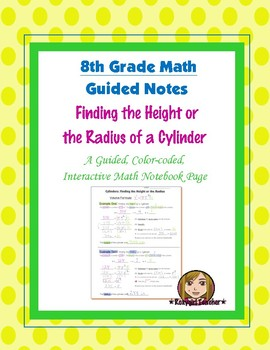 Math 8 Guided Interactive Math Notebook Page: Finding the Height of a Cylinder
