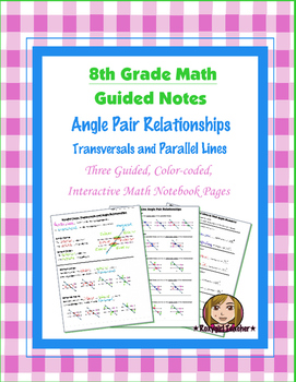 Math 8 Guided Interactive Math Notebook Pages: Parallel Lines and Angle Pairs