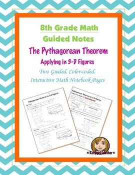 Math 8 Guided Interactive Math Notebook Pages: The Pythagorean Theorem - in 3D