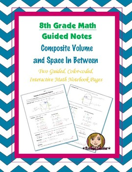 Math 8 Guided Interactive Math Notebook Pages: Volume of Composite Figures