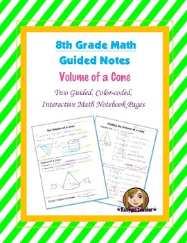 Math 8 Guided Interactive Math Notebook Pages: Volume of a Cone
