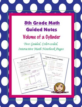 Math 8 Guided Interactive Math Notebook Pages: Volume of a Cylinder