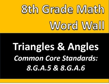 Math 8 Word Wall: Triangles & Angles Common Core Aligned