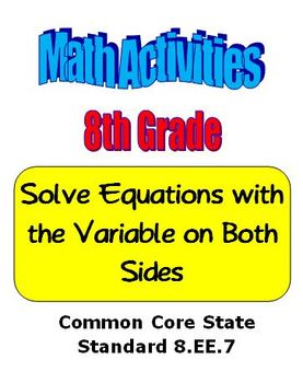 Math 8th Grade Solve Equations with the Variable on Both Sides - CCSS 8.EE.7