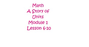 Math A Story of Units Grade 3 Engage New York Module 1 Lessons 5-10