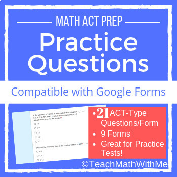 Math ACT Practice Questions - Compatible w/ Google Forms - 20-21 Questions/Form