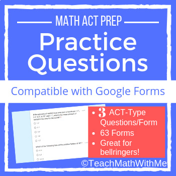 Math ACT Practice Questions - Compatible w/ Google Forms - 3 Questions/Form