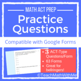 Math ACT Practice Questions - Compatible w/ Google Forms -