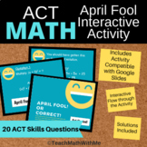 Math ACT Prep-April Interactive Compatible w/Google Slides