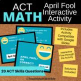 Math ACT Prep-April Interactive Compatible w/Google Slides