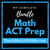Math ACT Prep BUNDLE - Curriculum, Worksheets, Math Movies