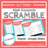 Math ACT Prep Keywords SCRAMBLE Digital Worksheets - Google Slides