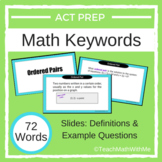 Math ACT Prep Keywords Slides and Definitions with Example Questions - 72 Words