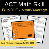Math ACT Skill - Mean and Average BUNDLE - ACT Prep