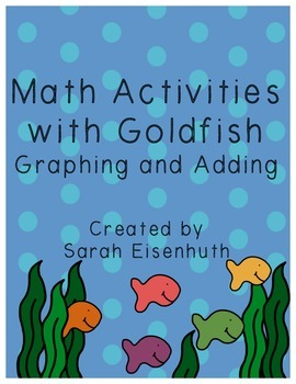 Math Activities with Goldfish: Graphing and Adding Dr. Seuss One Fish Two Fish