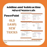 Math: Adding and Subtracting Mixed Numerals PowerPoint