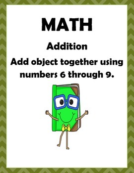 Math: Addition - Adding objects using numbers 6 through 9.