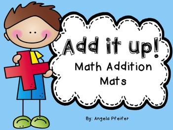Math Addition Mats- Add It Up!