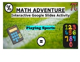 Math Adventure Interactive Activity- Playing Sports (On Google Slides) Template