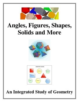 Angles, Figures, Shapes, Solids and More - Integrated Study of Geometry