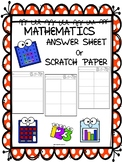 Math Answer Sheet or Scratch Paper