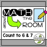 Math Around the Room - Count to 6 & 7