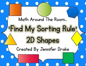 Math Around the Room 'Find My Sorting Rule' 2D Shapes