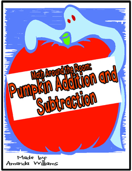 Math Around the Room: Pumpkin Addition and Subtraction Sca