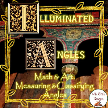 Math & Art Project-Based Learning: Illuminated Angles, Measuring & Classifying