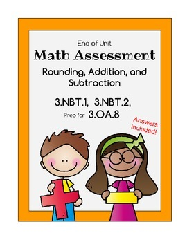 Math Assessment:  3.NBT.1,  3.NBT.2,  (prep for) 3.OA.8