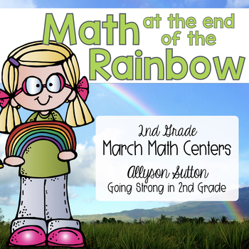 Math At The End Of The Rainbow 2nd Grade March Math Centers
