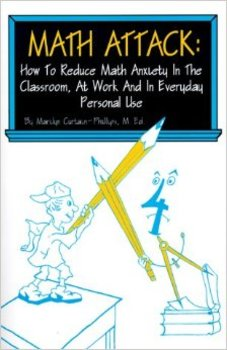 Math Attack: How to Reduce Math Anxiety in the Classroom