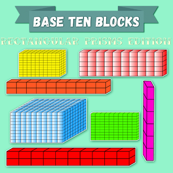 Math Base Ten Blocks - Rectangualar Prisms - 560 IMAGES!