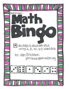 Math Bingo:  Adding Doubles and Doubles Plus (using 6, 8, 10, & 12 sided dice)