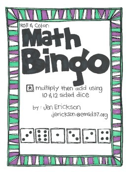 Math Bingo:  Multiply and then Add (using 10 & 12 sided dice)