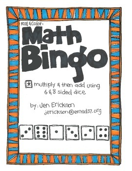 Math Bingo:  Multiply and then Add (using 6 & 8 sided dice)