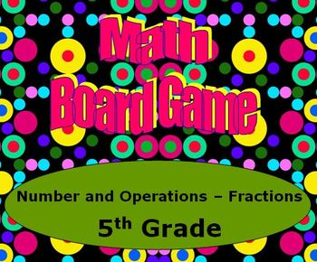 Math Board Game 5th Grade - Number and Operations - Fracti