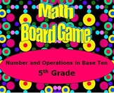 Math Board Game 5th Grade - Number and Operations in Base Ten (5.NBT)