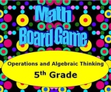 Math Board Game 5th Grade - Operations and Algebraic Thinking (5.OA)