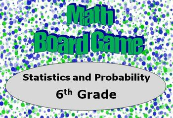Math Board Game 6th Grade - Statistics and Probability (6.SP)