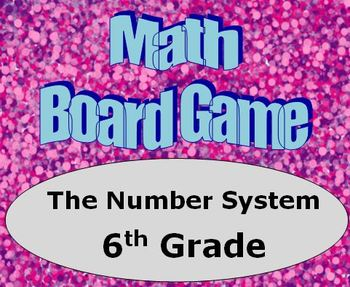 Math Board Game 6th Grade - The Number System (6.NS)