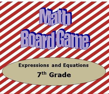 Math Board Game 7th Grade - Expressions and Equations (7.EE)
