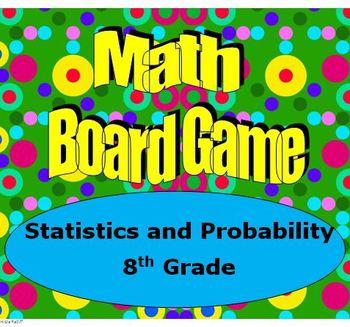 Math Board Game 8th Grade - Statistics and Probability (8.SP)