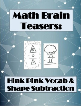 Math Brainteasers: Hink Pink Vocab and Shape Subtraction