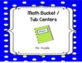 Math Bucket / Tub Centers
