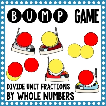 Math Bump Game - Dividing Unit Fractions by Whole Numbers