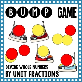 Math Bump Game - Dividing Whole Numbers by Unit Fractions