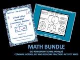 Math Bundle: (Common Factors, GCF, Reducing Fractions)PPT Game and Activity Mats