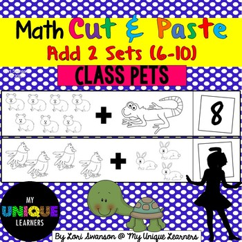 FREEBIE! Math- CUT & PASTE- Add 2 Sets- Class Pets